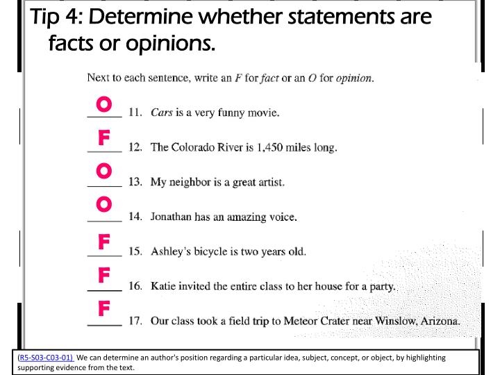 Tip 4: Determine whether statements are facts or opinions.