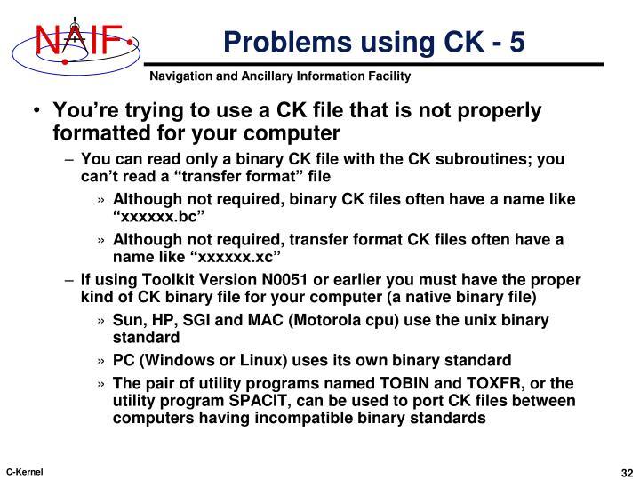Problems using CK - 5