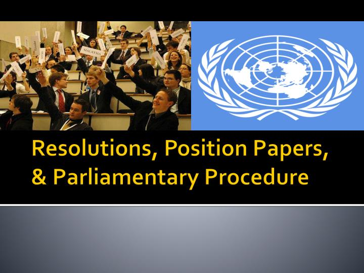 resolutions position papers parliamentary procedure n.