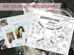 are you being the customer