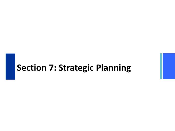Section 7 strategic planning