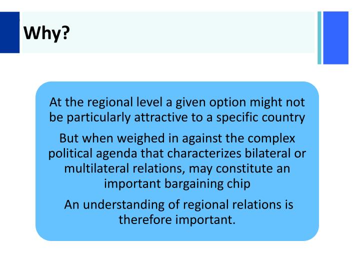 At the regional level a given option might not be particularly attractive to a specific country