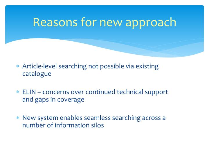 Reasons for new approach
