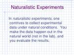 naturalistic experiments