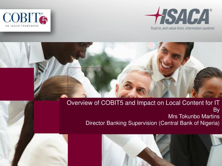 Overview of COBIT5 and Impact on Local Content for IT