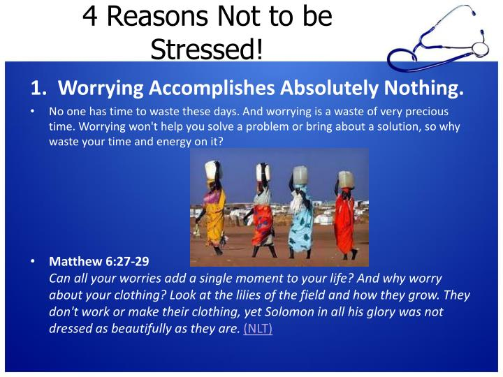 4 Reasons Not to be Stressed!