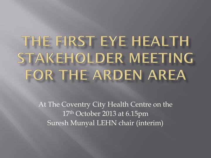 The first eye health stakeholder meeting for the arden area