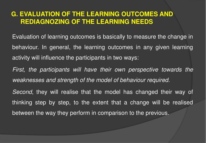 G. EVALUATION OF THE LEARNING OUTCOMES AND REDIAGNOZING OF THE LEARNING NEEDS