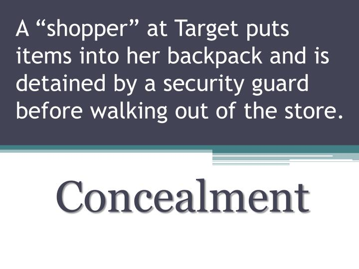 """A """"shopper"""" at Target puts items into her backpack and is detained by a security guard before walking out of the store."""