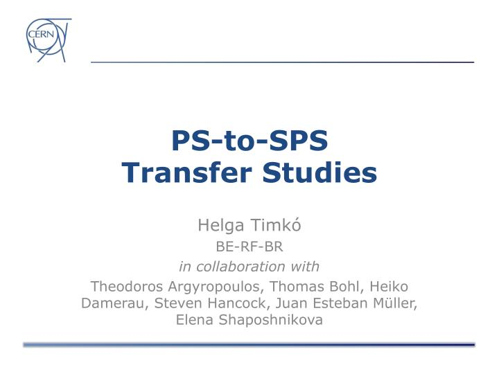 Ps to sps transfer studies