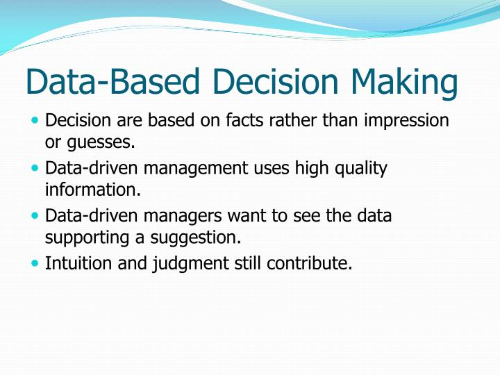 Data based decision making