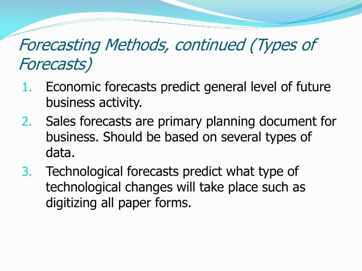 Forecasting Methods, continued (Types of Forecasts)