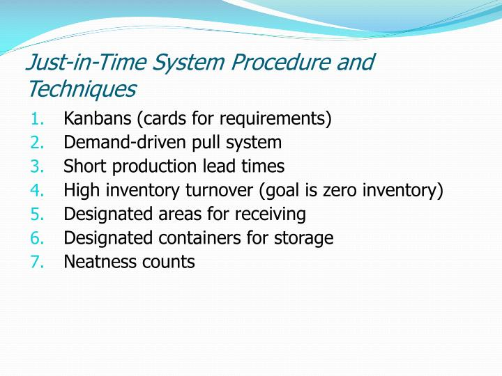 Just-in-Time System Procedure and Techniques