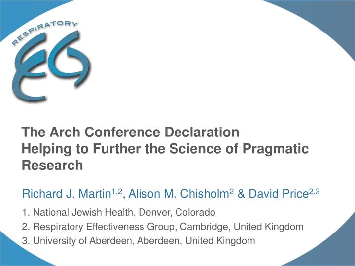 The arch conference declaration helping to further the science of pragmatic research