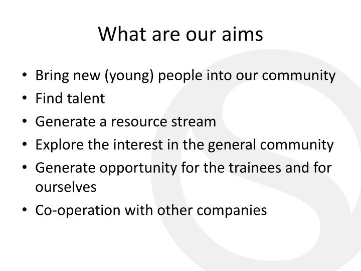 What are our aims