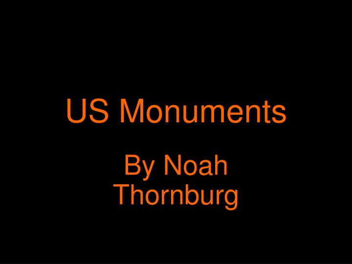 Us monuments