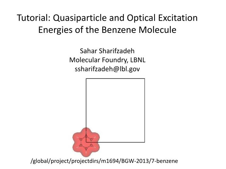 tutorial quasiparticle and optical excitation energies of the benzene molecule n.