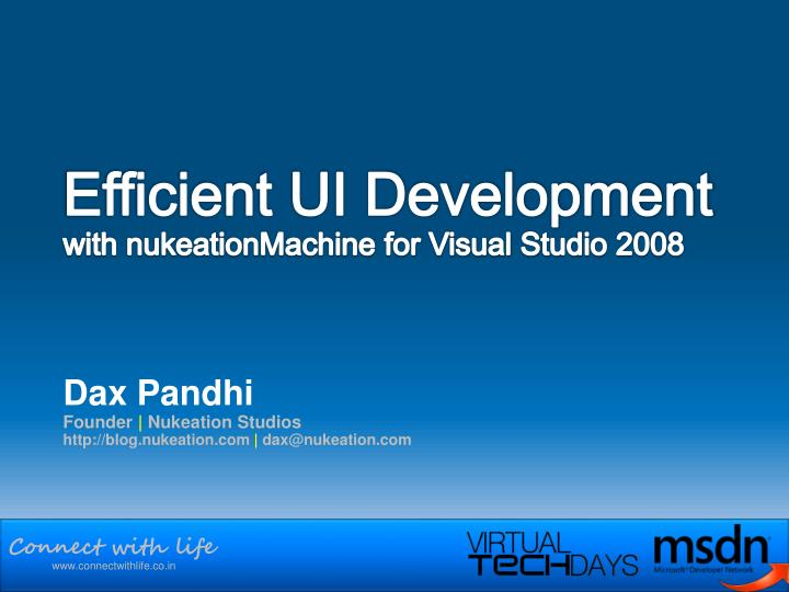Efficient ui development with nukeationmachine for visual studio 2008