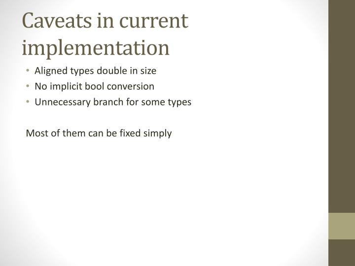 Caveats in current implementation