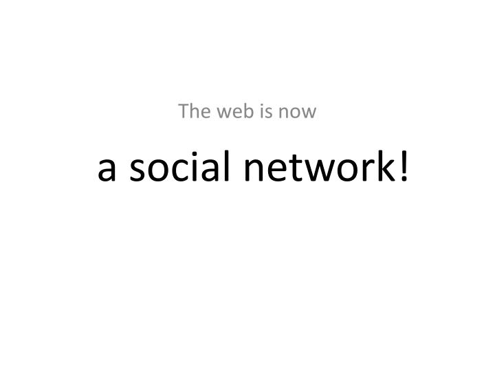 The web is now1