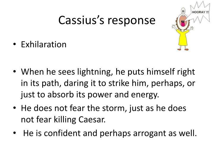 Cassius s response