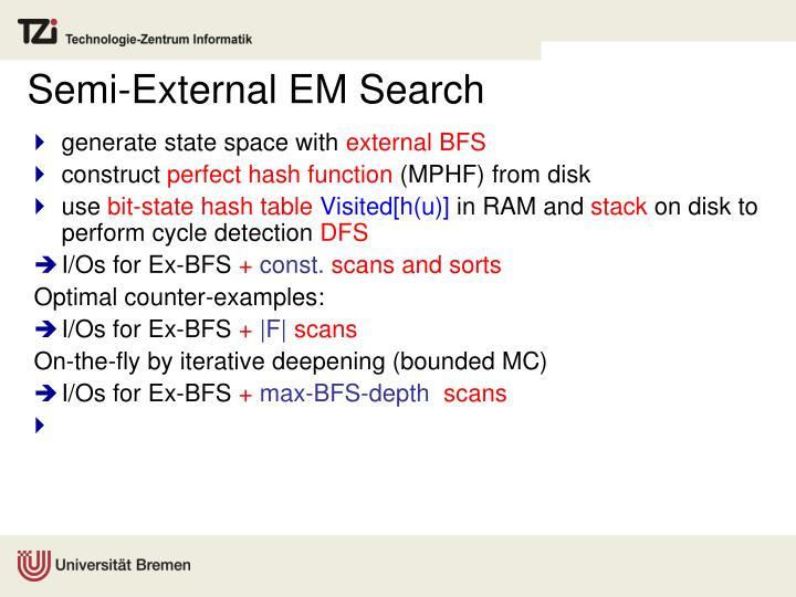 Semi-External EM Search