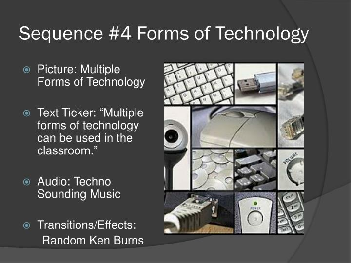 Sequence #4 Forms of Technology