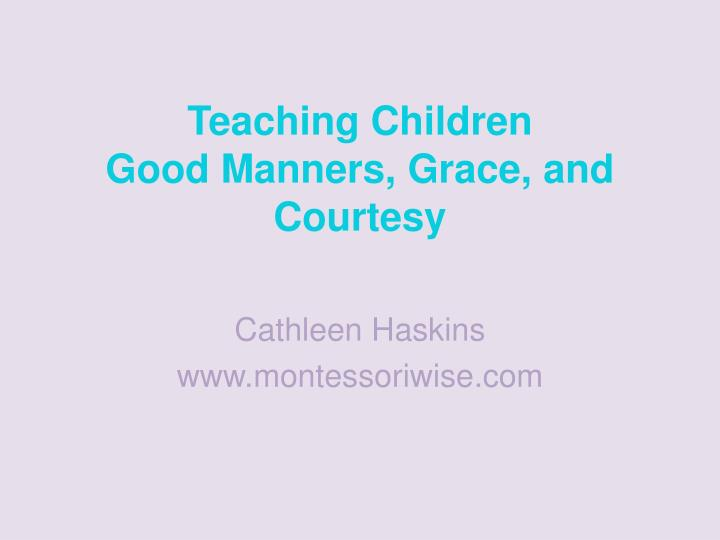 teaching children good manners grace and courtesy n.