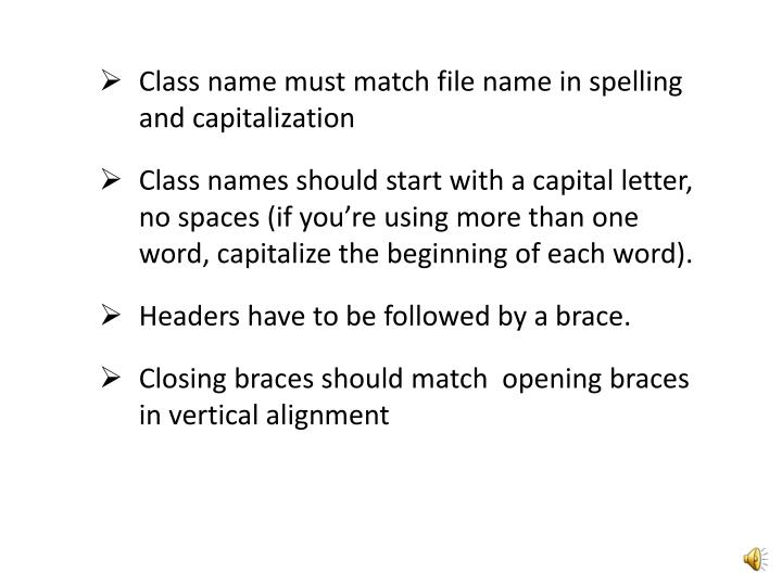 Class name must match file name in spelling and capitalization