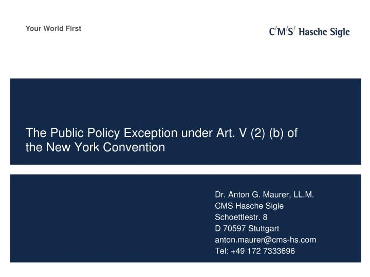 the public policy exception under art v 2 b of the new york convention n.
