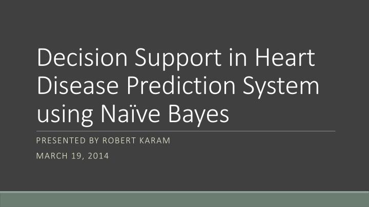 Decision support in heart disease prediction system using na ve bayes