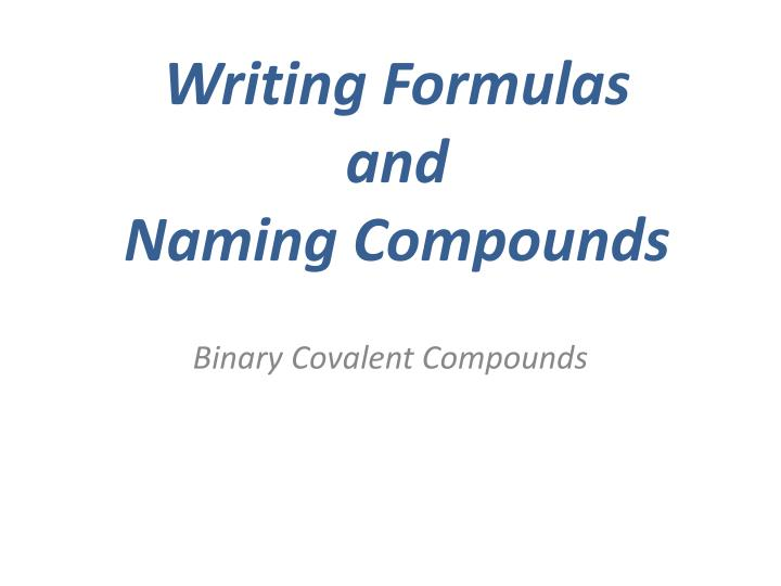 Writing formulas and naming compounds