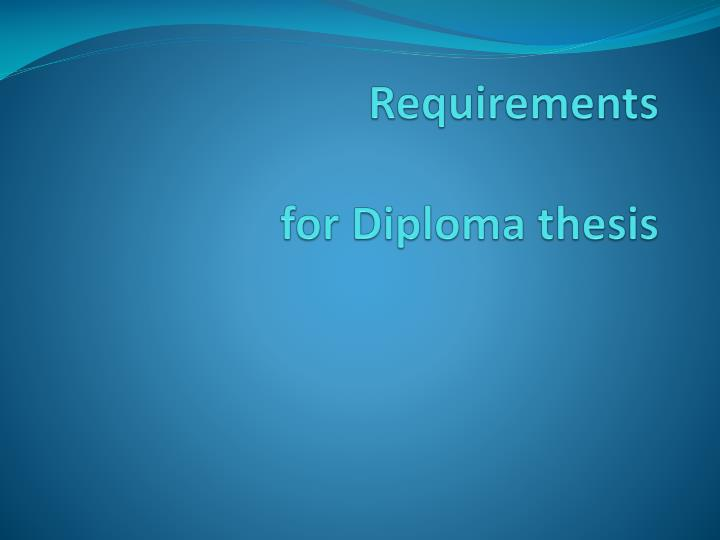 requirements f or diploma thesis