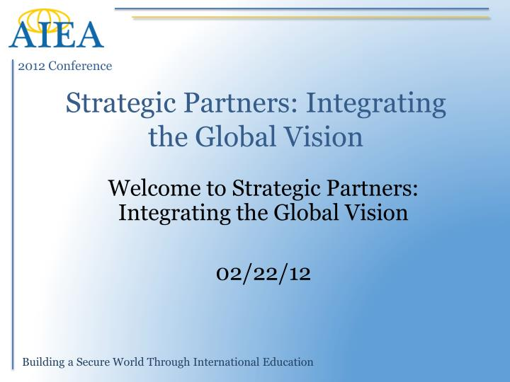 Strategic partners integrating the global vision