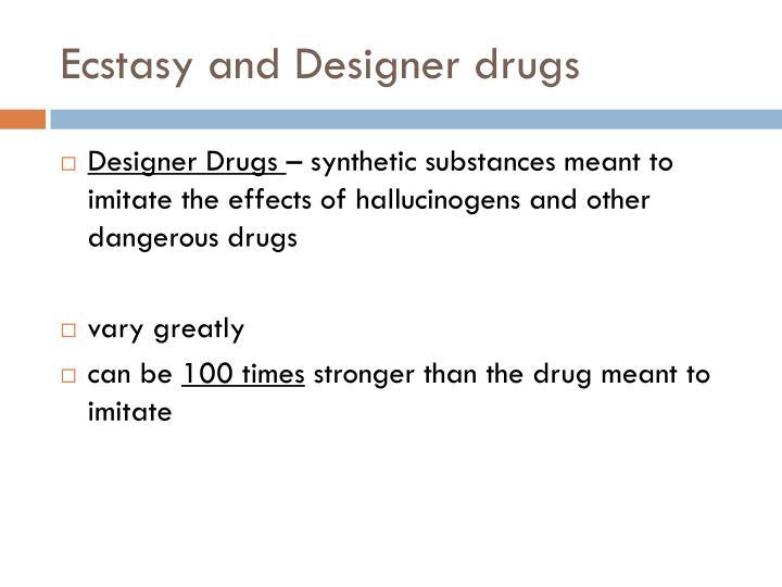 Ecstasy and Designer drugs