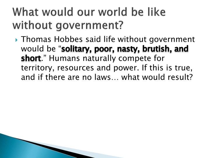 What would our world be like without government1