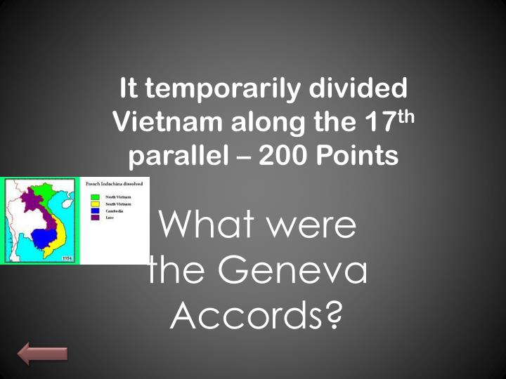It temporarily divided Vietnam along the 17