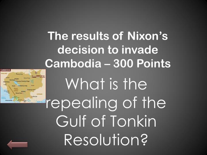 The results of Nixon's decision to invade Cambodia – 300
