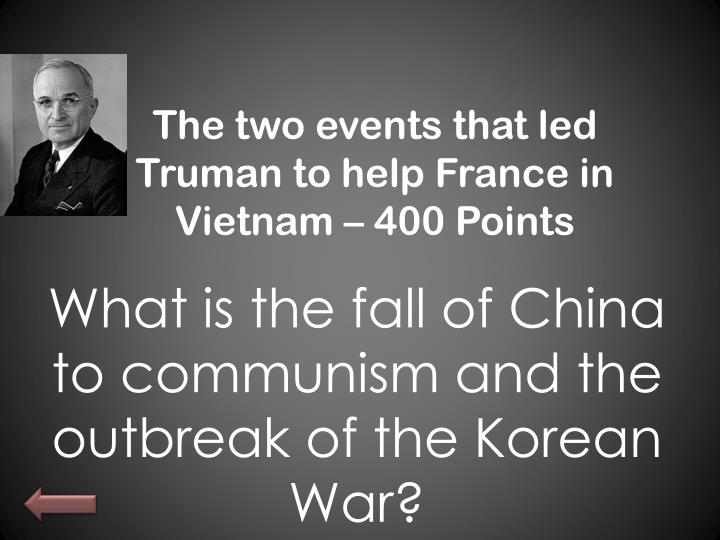 The two events that led Truman to help France in Vietnam – 400