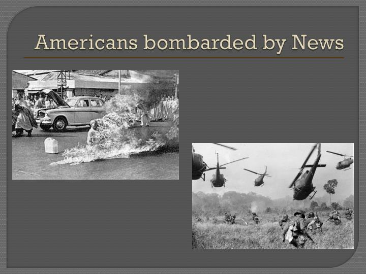 Americans bombarded by News