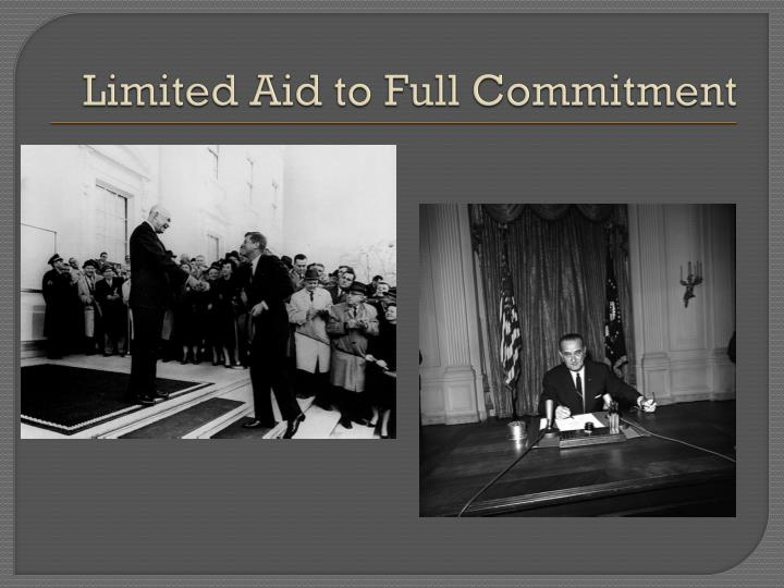 Limited Aid to Full Commitment