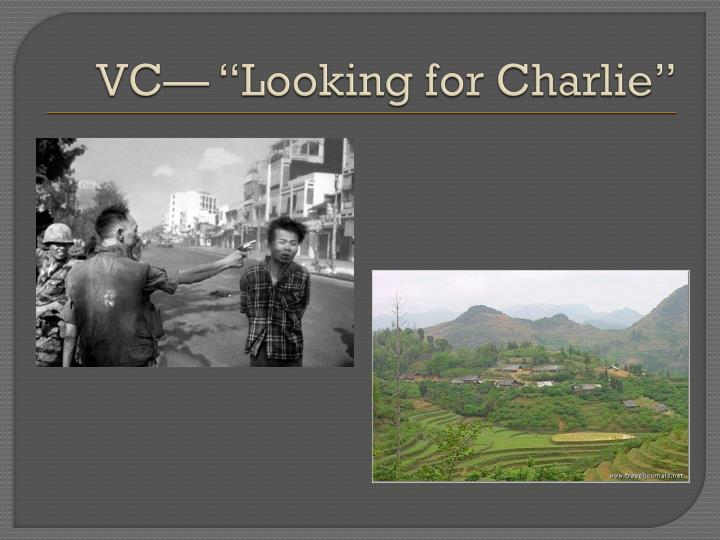 """VC— """"Looking for Charlie"""""""