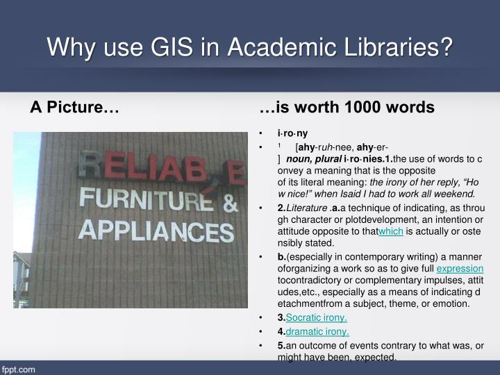 Why use GIS in Academic Libraries?