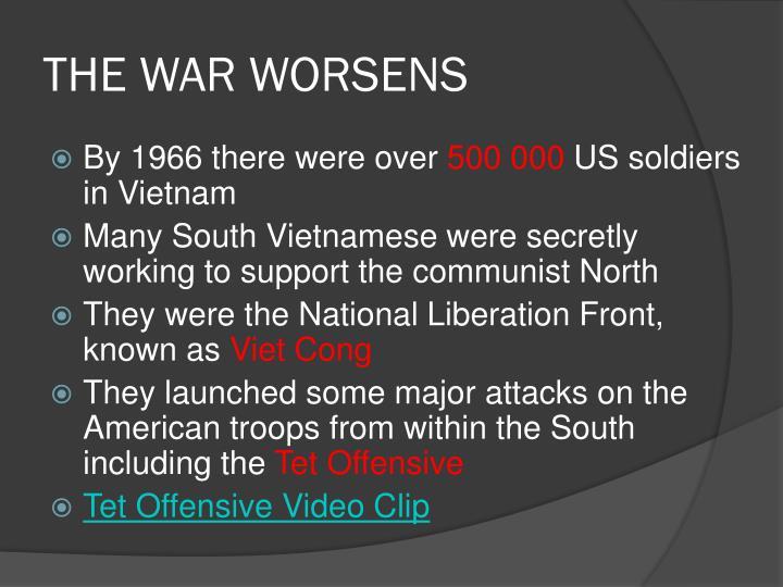 THE WAR WORSENS