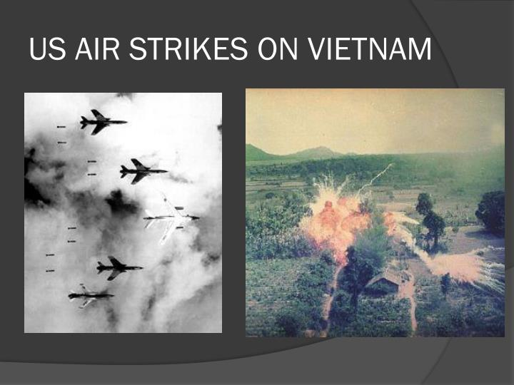 US AIR STRIKES ON VIETNAM