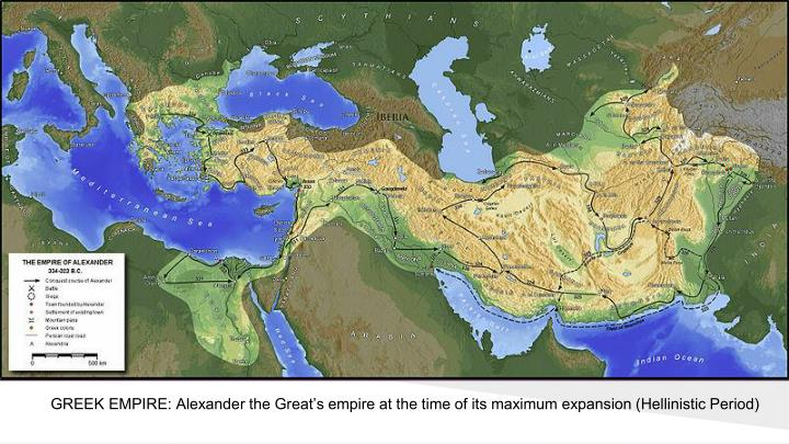 GREEK EMPIRE: Alexander the Great's empire at the time of its maximum expansion (Hellinistic Period)