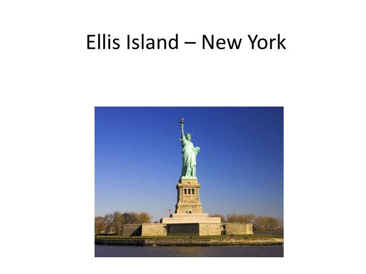 Ellis Island – New York