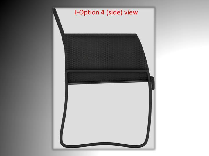 J-Option 4 (side) view