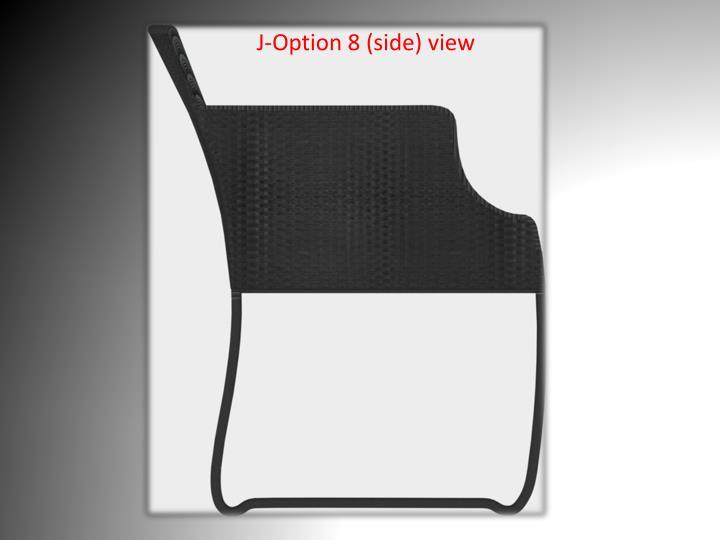 J-Option 8 (side) view
