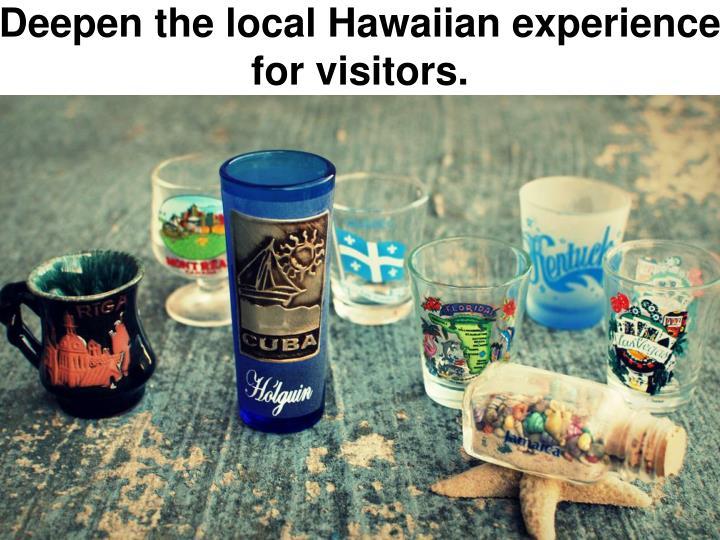 Deepen the local Hawaiian experience
